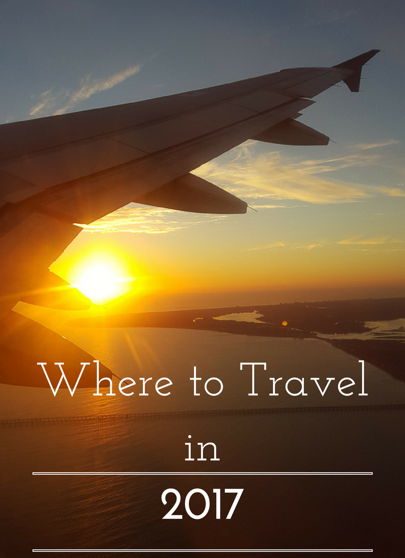 Where to Travel in 2017- Top Travel Bloggers Share Their Favorite Destinations